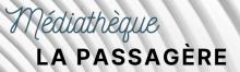 Médiathèque La Passagère - La Chapelle Chaussée